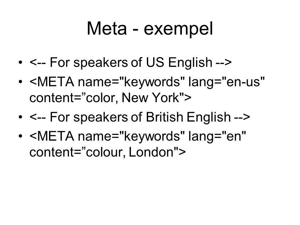 Meta - exempel <-- For speakers of US English -->