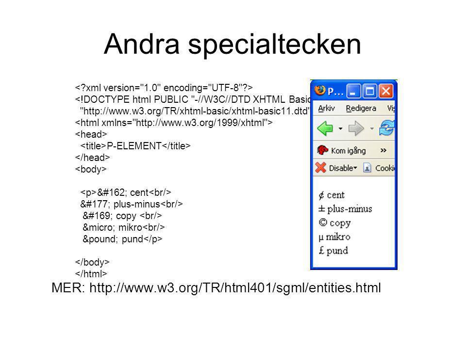Andra specialtecken < xml version= 1.0 encoding= UTF-8 > <!DOCTYPE html PUBLIC -//W3C//DTD XHTML Basic 1.1//EN
