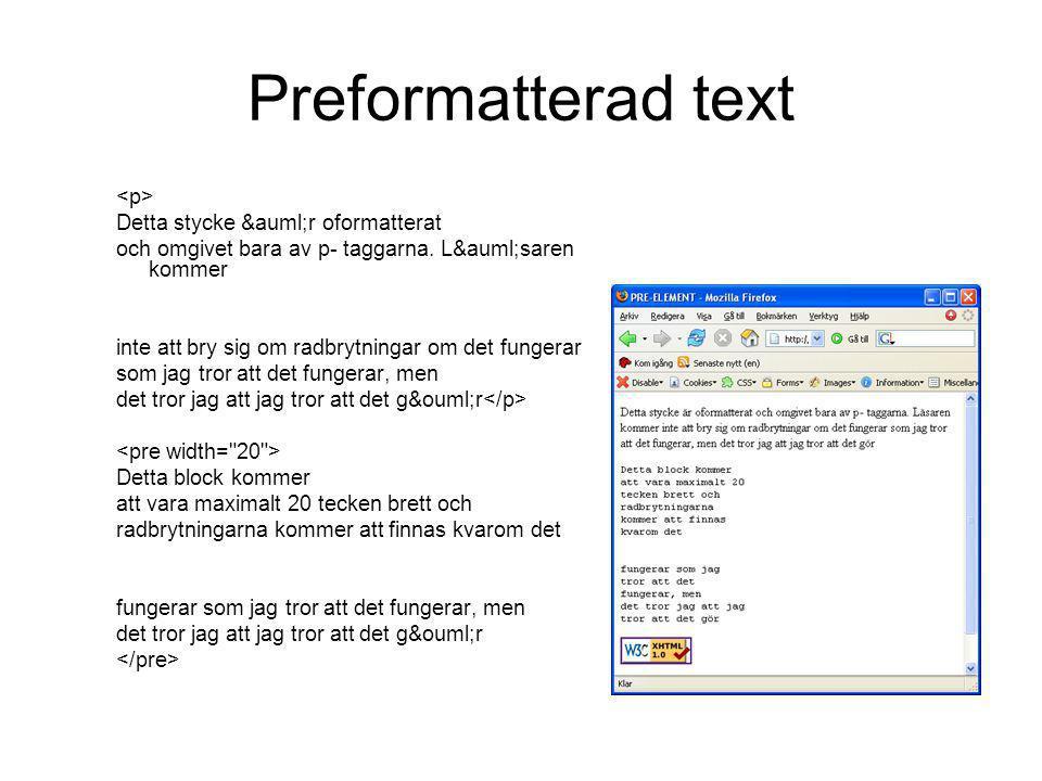 Preformatterad text <p> Detta stycke är oformatterat