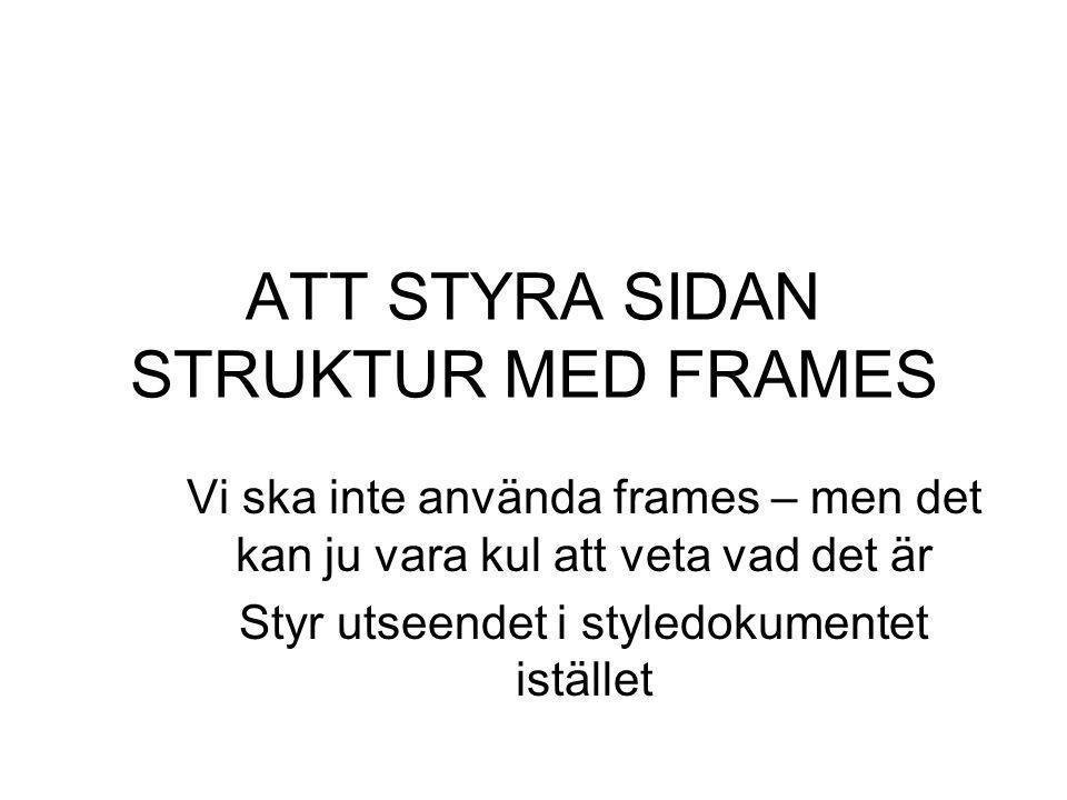 ATT STYRA SIDAN STRUKTUR MED FRAMES
