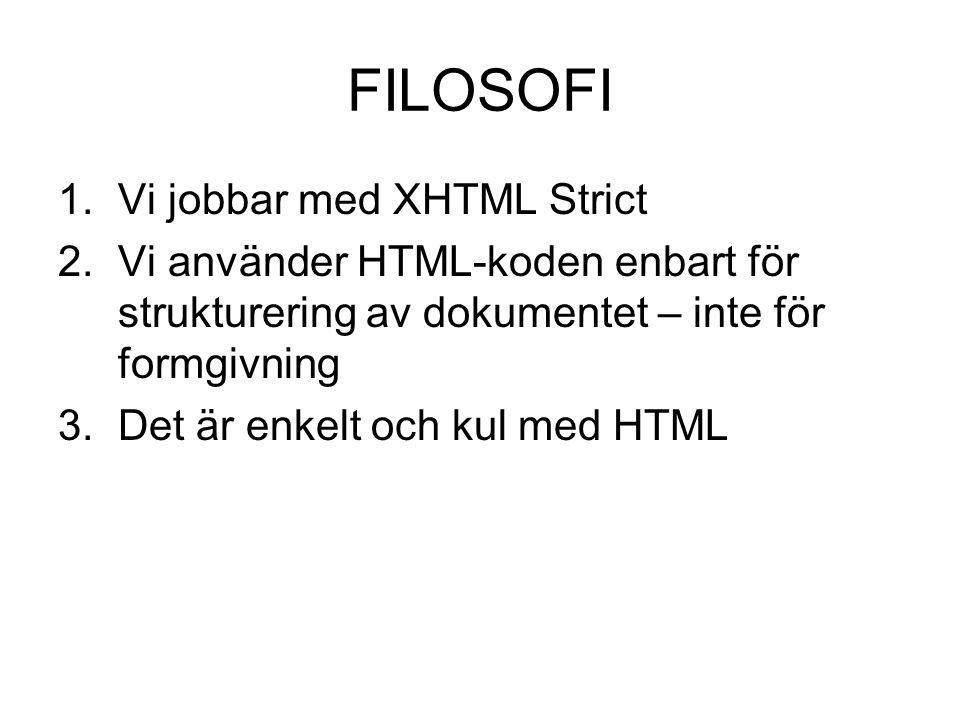 FILOSOFI Vi jobbar med XHTML Strict