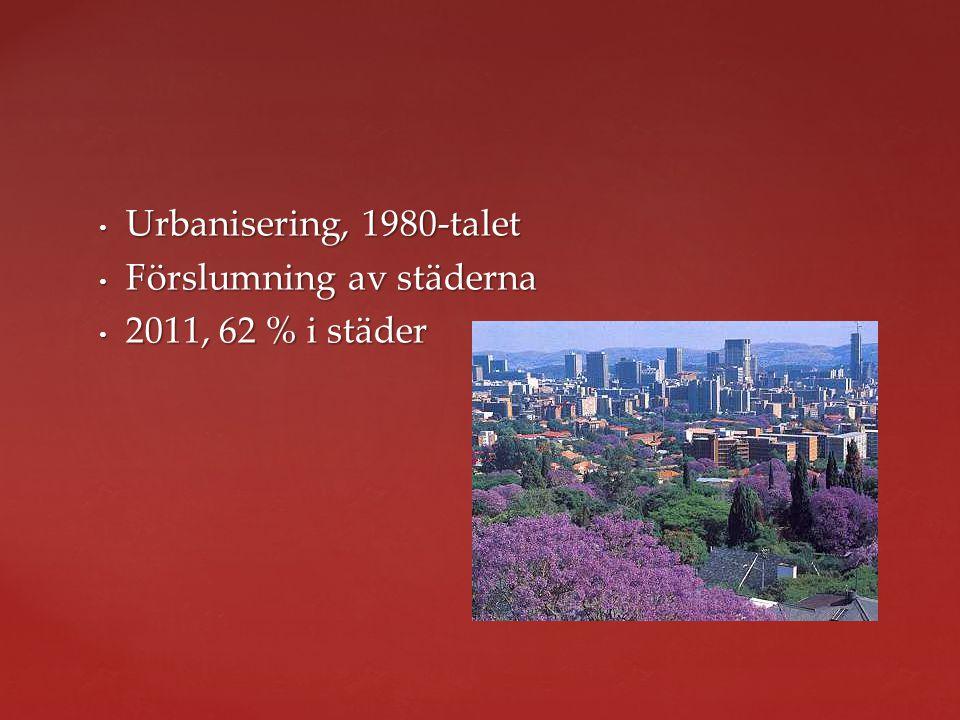 Urbanisering, 1980-talet Förslumning av städerna 2011, 62 % i städer