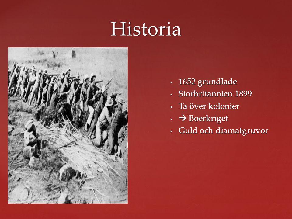 Historia 1652 grundlade Storbritannien 1899 Ta över kolonier