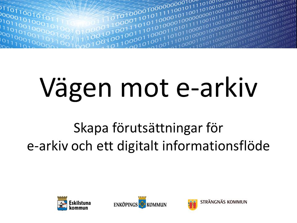Skapa förutsättningar för e-arkiv och ett digitalt informationsflöde