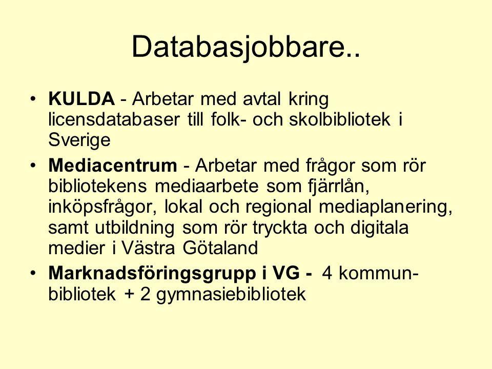 Databasjobbare.. KULDA - Arbetar med avtal kring licensdatabaser till folk- och skolbibliotek i Sverige.
