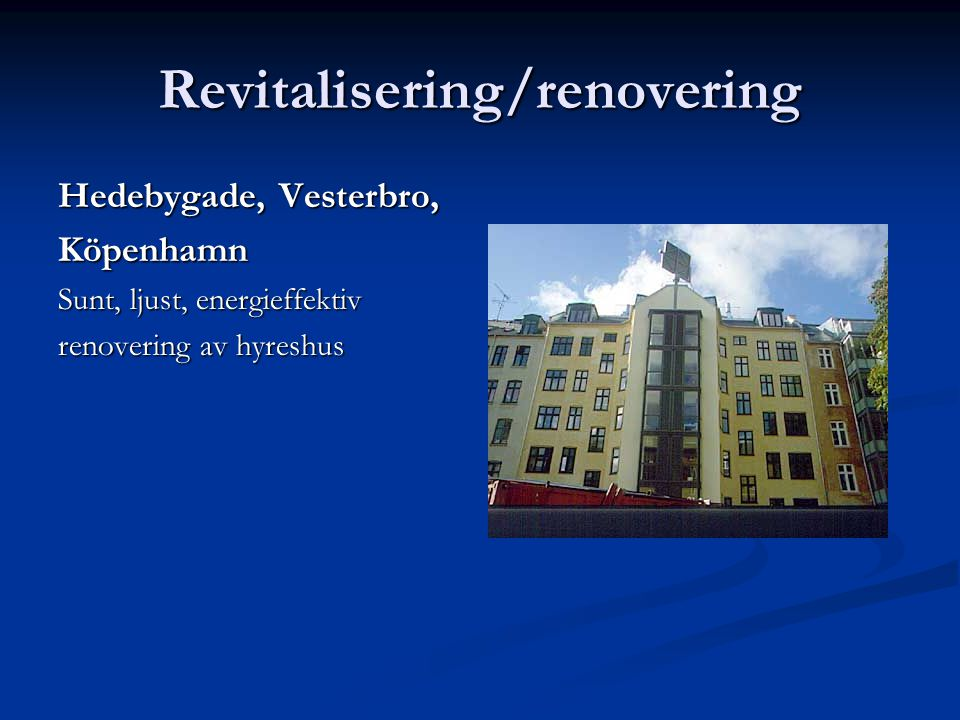 Revitalisering/renovering