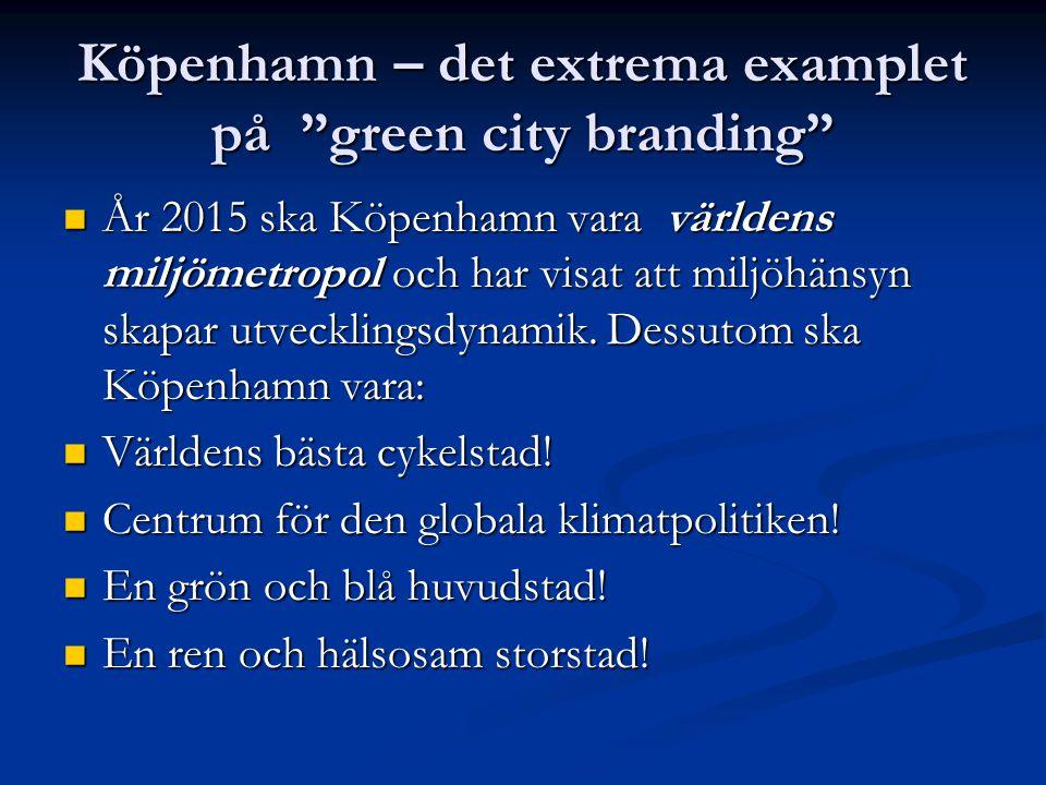 Köpenhamn – det extrema examplet på green city branding