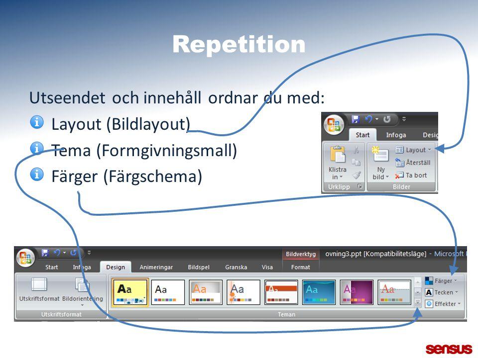 Repetition Utseendet och innehåll ordnar du med: Layout (Bildlayout)
