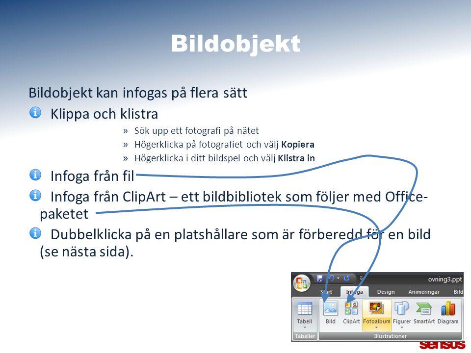 Bildobjekt Bildobjekt kan infogas på flera sätt Klippa och klistra