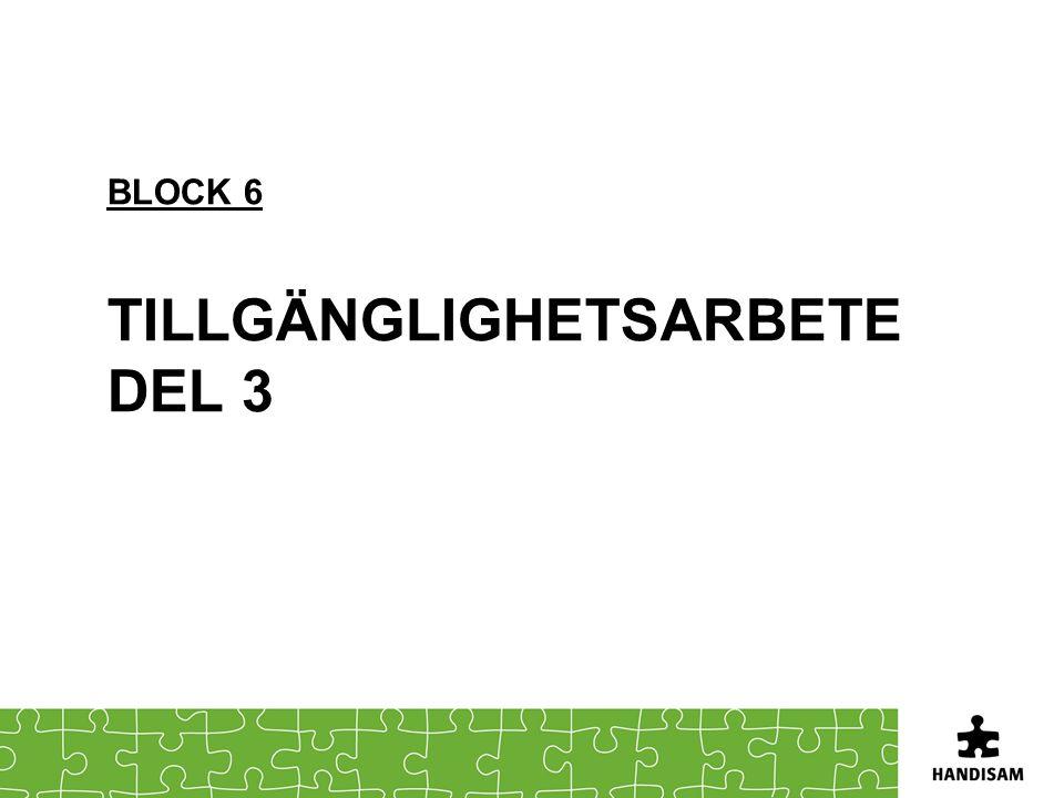 Block 6 Tillgänglighetsarbete del 3