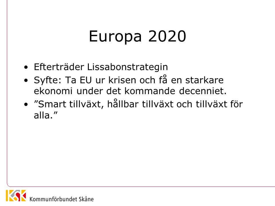 Europa 2020 Efterträder Lissabonstrategin