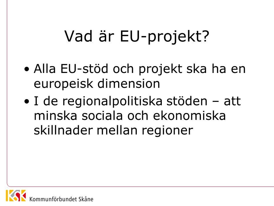 Vad är EU-projekt Alla EU-stöd och projekt ska ha en europeisk dimension.