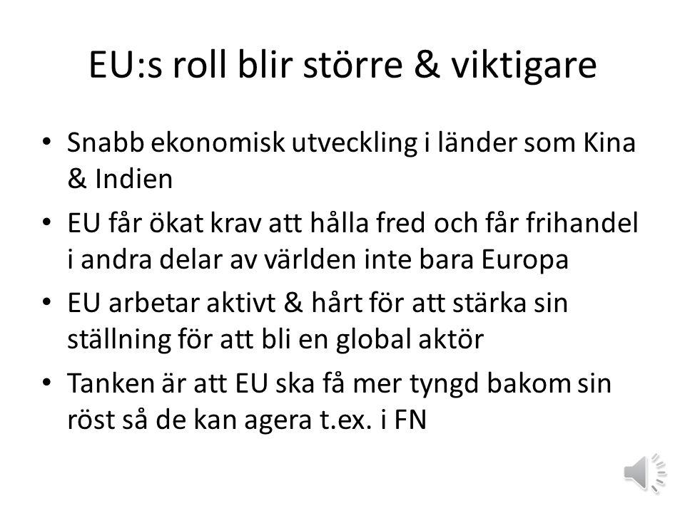 EU:s roll blir större & viktigare