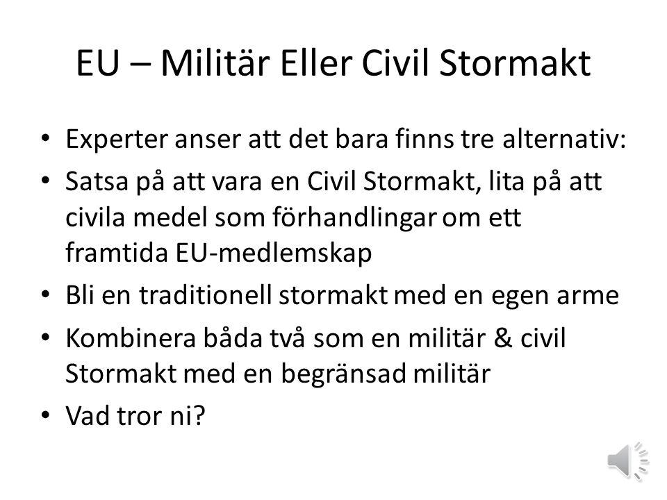 EU – Militär Eller Civil Stormakt
