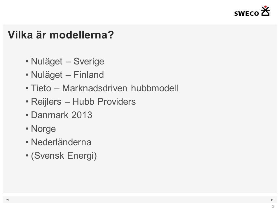 Vilka är modellerna Nuläget – Sverige Nuläget – Finland