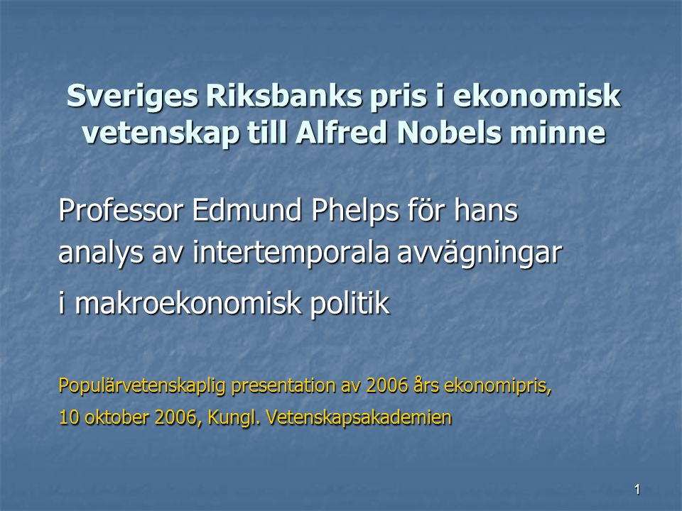 Sveriges Riksbanks pris i ekonomisk vetenskap till Alfred Nobels minne