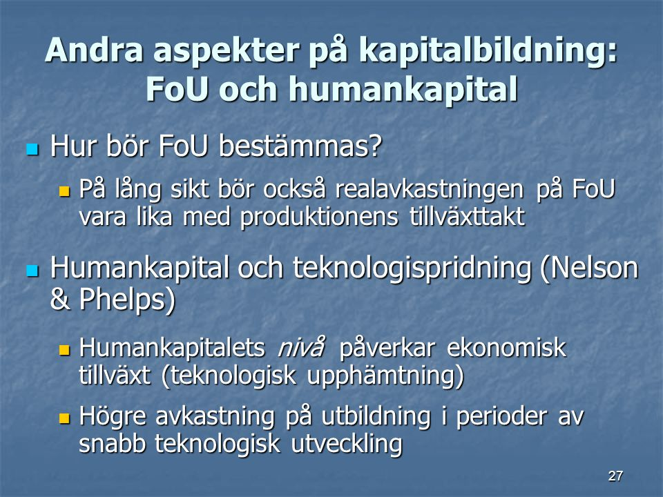 Andra aspekter på kapitalbildning: FoU och humankapital