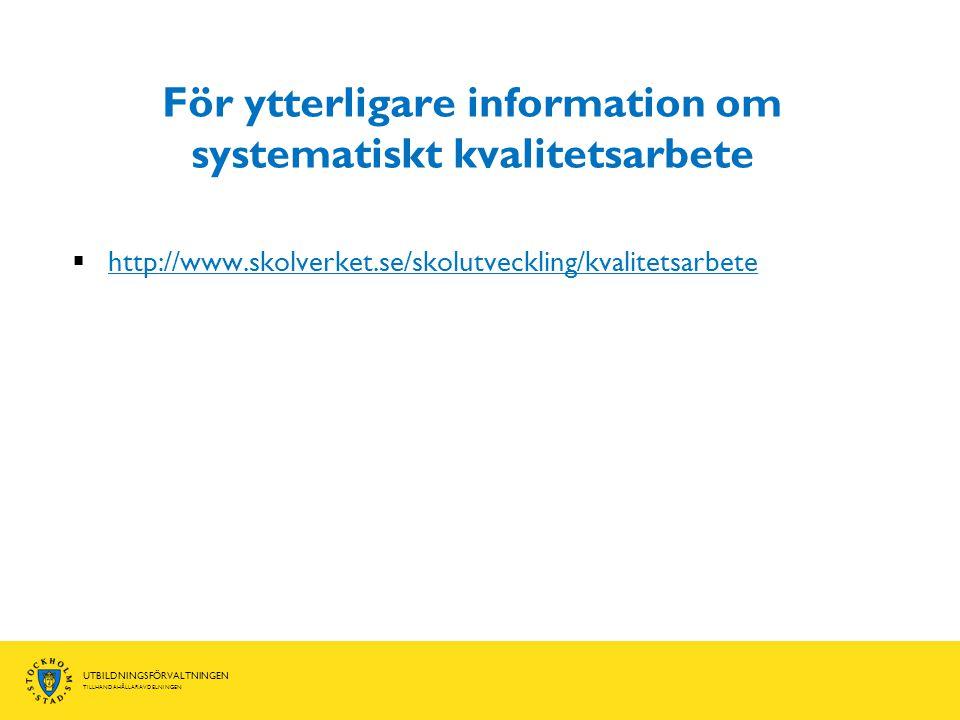 För ytterligare information om systematiskt kvalitetsarbete