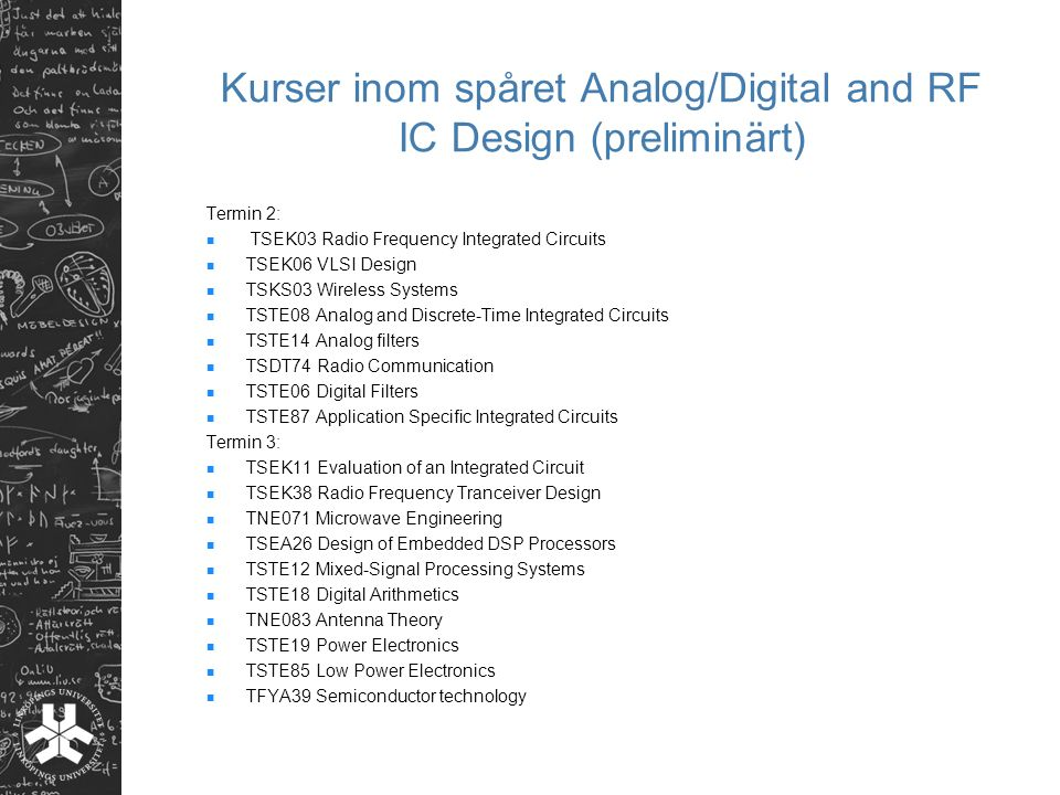 Kurser inom spåret Analog/Digital and RF IC Design (preliminärt)