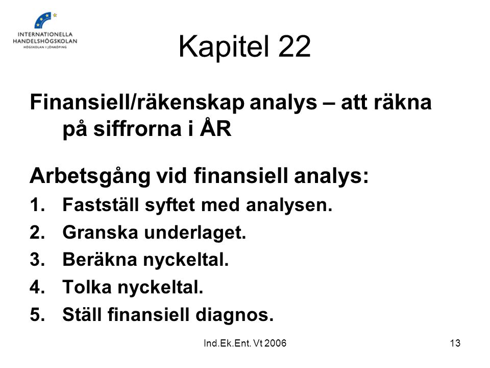 Kapitel 22 Finansiell/räkenskap analys – att räkna på siffrorna i ÅR