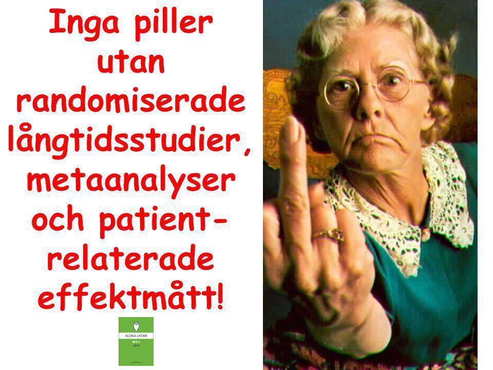 långtidsstudier, metaanalyser och patient-relaterade effektmått!