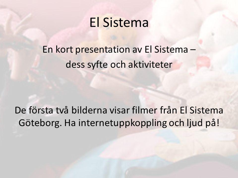 El Sistema En kort presentation av El Sistema –