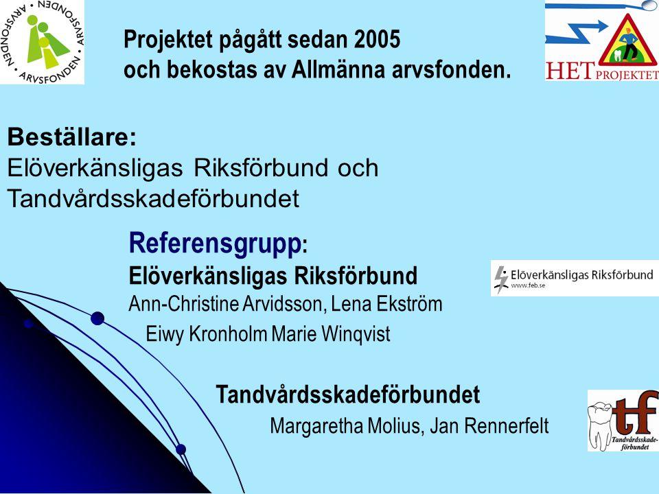 Referensgrupp: Projektet pågått sedan 2005