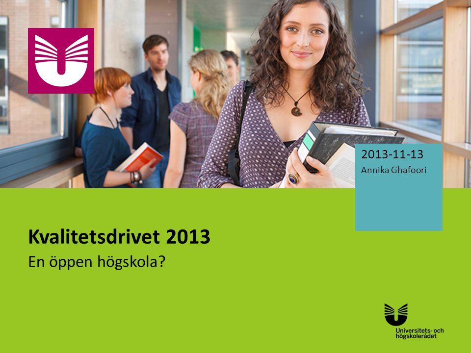 2013-11-13 Annika Ghafoori Kvalitetsdrivet 2013 En öppen högskola