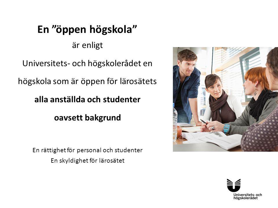 En öppen högskola är enligt Universitets- och högskolerådet en