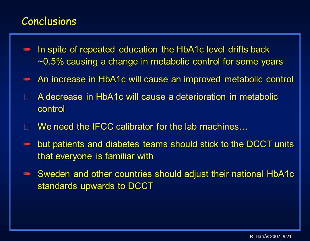 Conclusions In spite of repeated education the HbA1c level drifts back ~0.5% causing a change in metabolic control for some years.