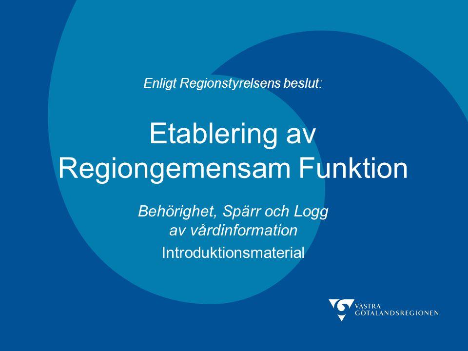 Enligt Regionstyrelsens beslut: Etablering av Regiongemensam Funktion