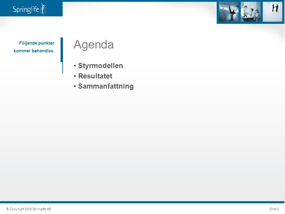 Agenda Styrmodellen Resultatet Sammanfattning