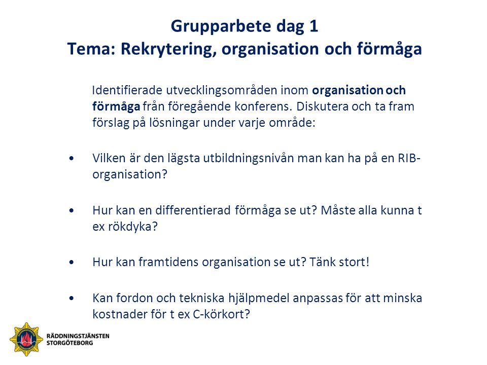 Grupparbete dag 1 Tema: Rekrytering, organisation och förmåga