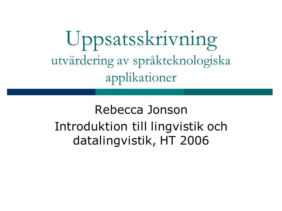 Uppsatsskrivning utvärdering av språkteknologiska applikationer
