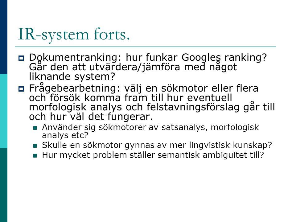 IR-system forts. Dokumentranking: hur funkar Googles ranking Går den att utvärdera/jämföra med något liknande system