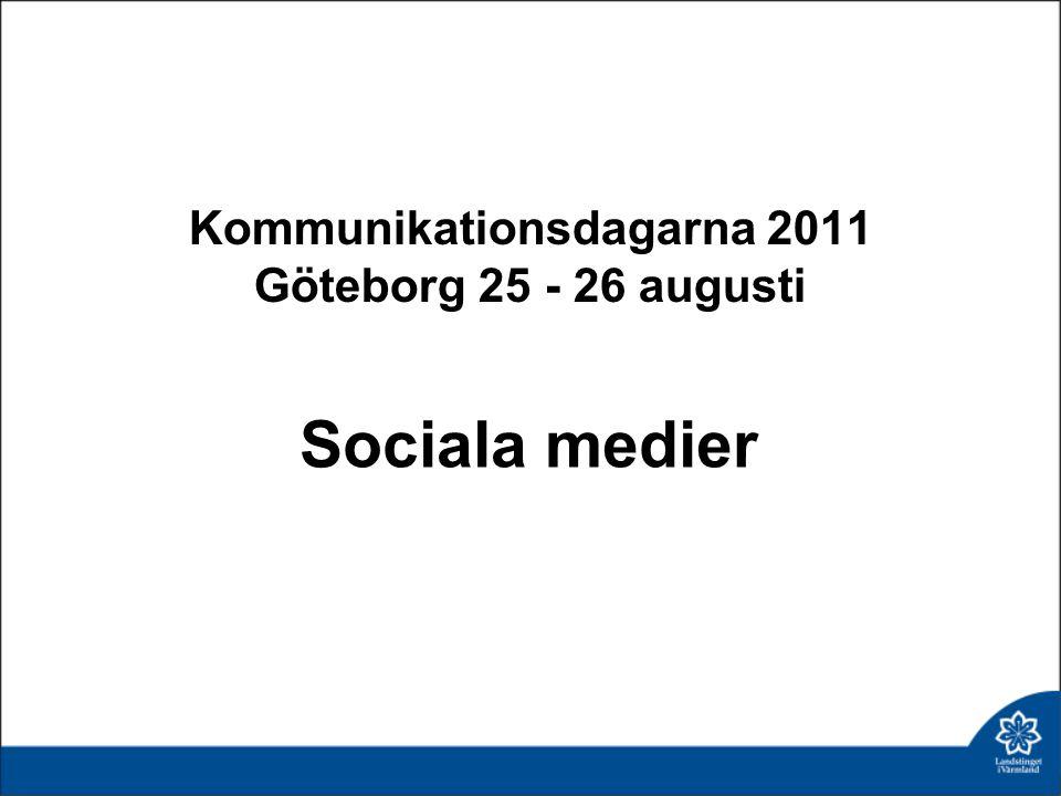Kommunikationsdagarna 2011 Göteborg 25 - 26 augusti