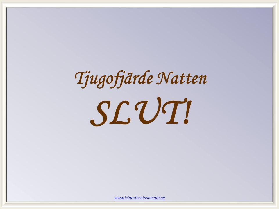 Tjugofjärde Natten SLUT! www.islamforelasningar.se