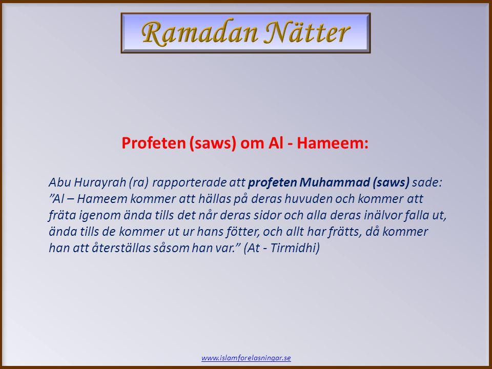 Ramadan Nätter Profeten (saws) om Al - Hameem: