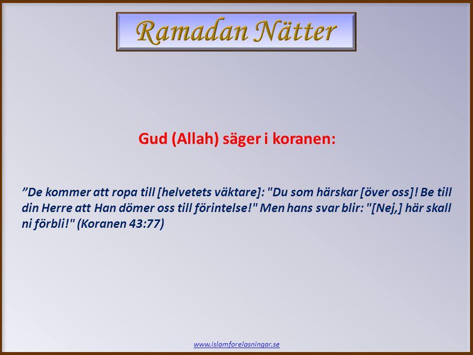 Ramadan Nätter Gud (Allah) säger i koranen: