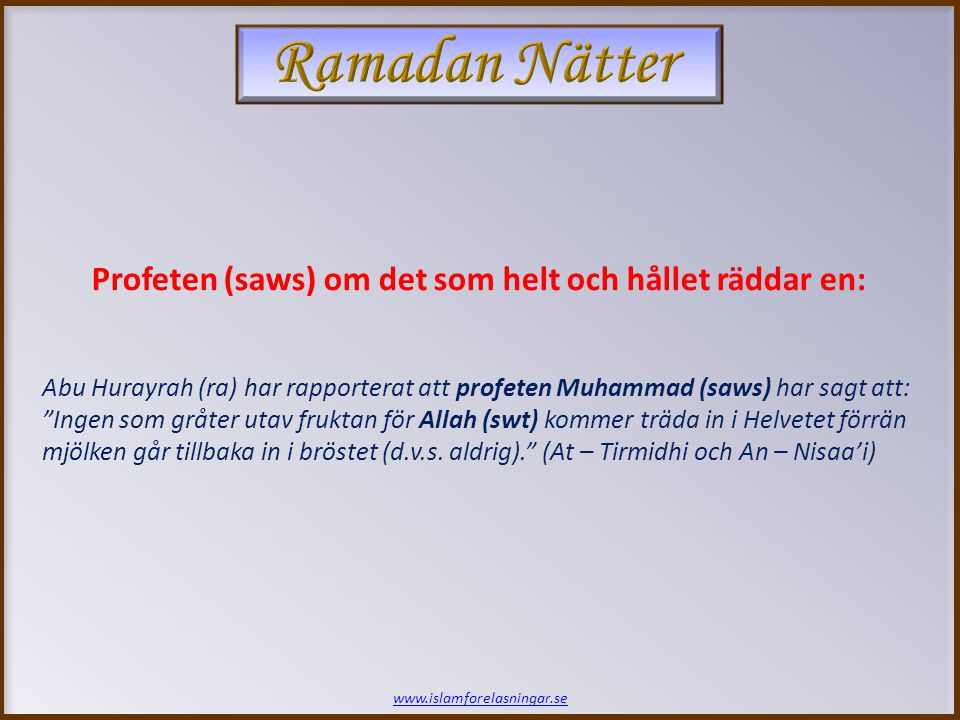 Ramadan Nätter Profeten (saws) om det som helt och hållet räddar en: