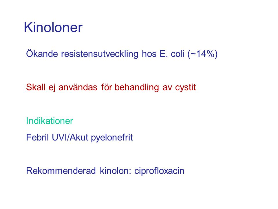 Kinoloner Ökande resistensutveckling hos E. coli (~14%)