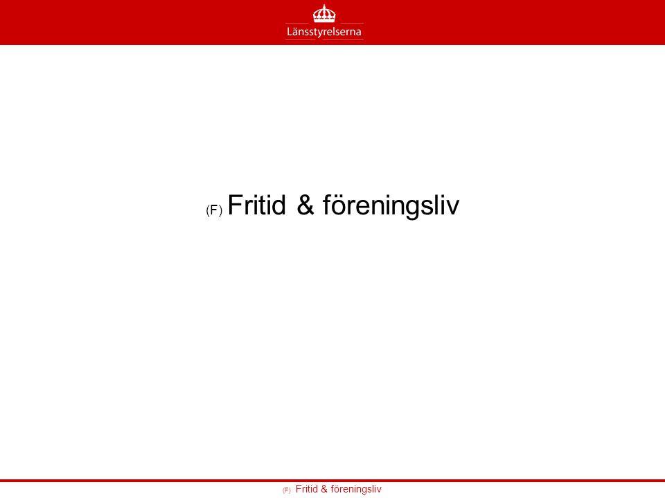 (F) Fritid & föreningsliv