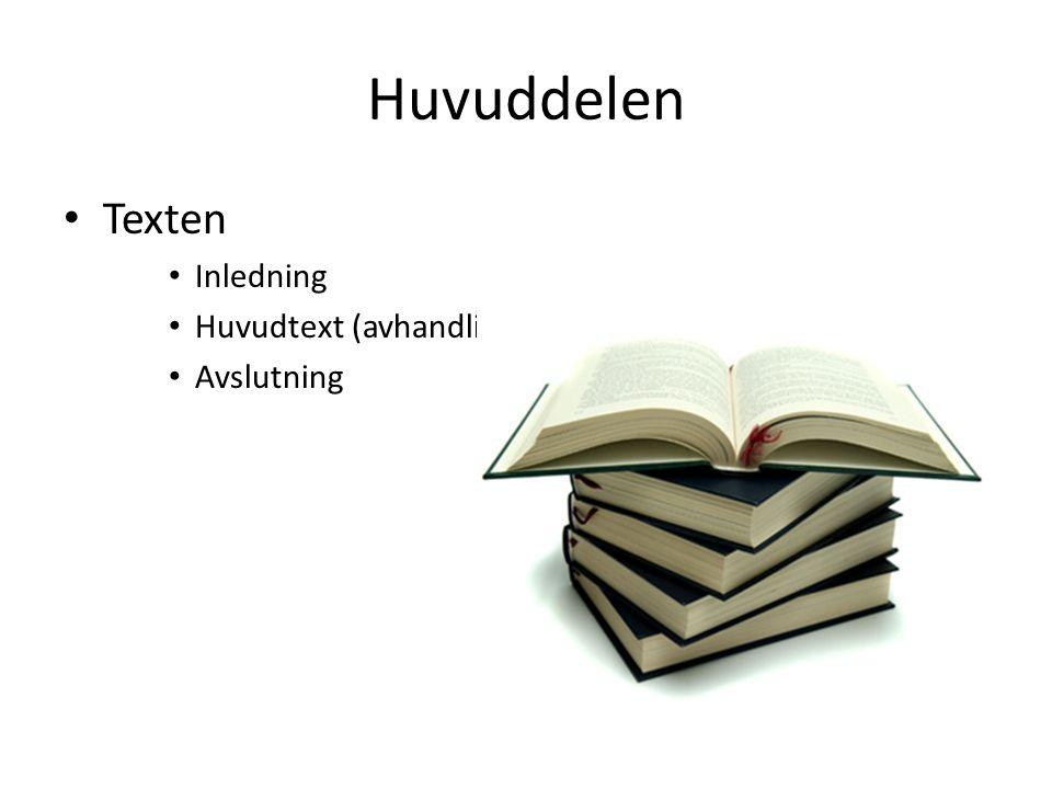 Huvuddelen Texten Inledning Huvudtext (avhandling) Avslutning