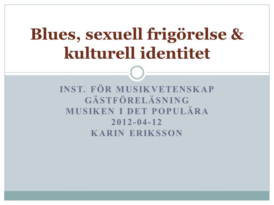 Blues, sexuell frigörelse & kulturell identitet