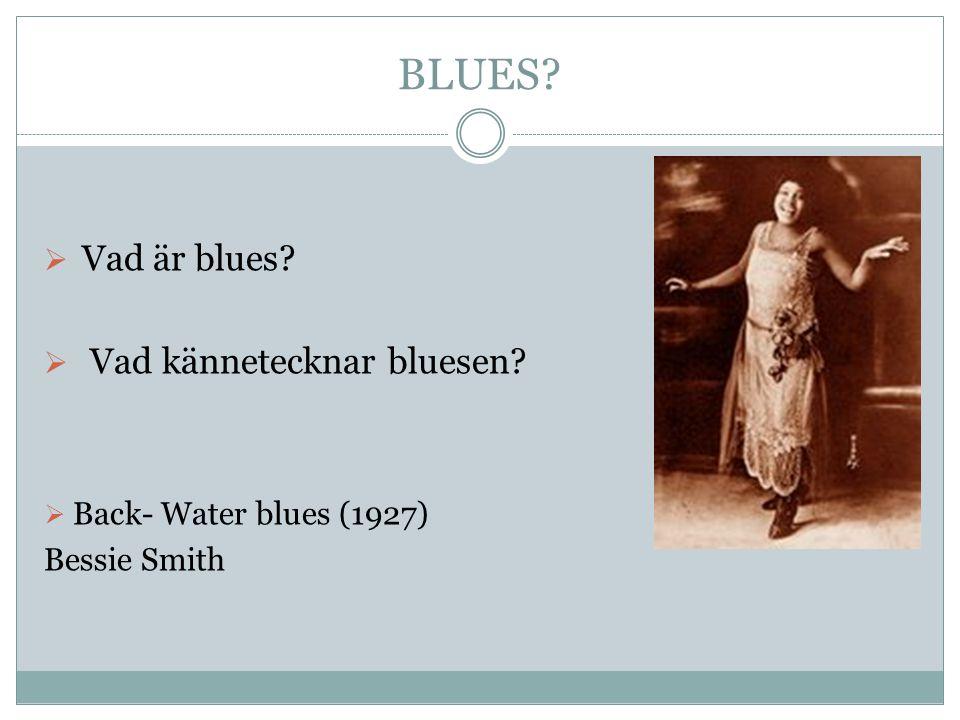 BLUES Vad är blues Vad kännetecknar bluesen