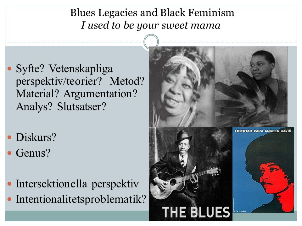 Blues Legacies and Black Feminism I used to be your sweet mama