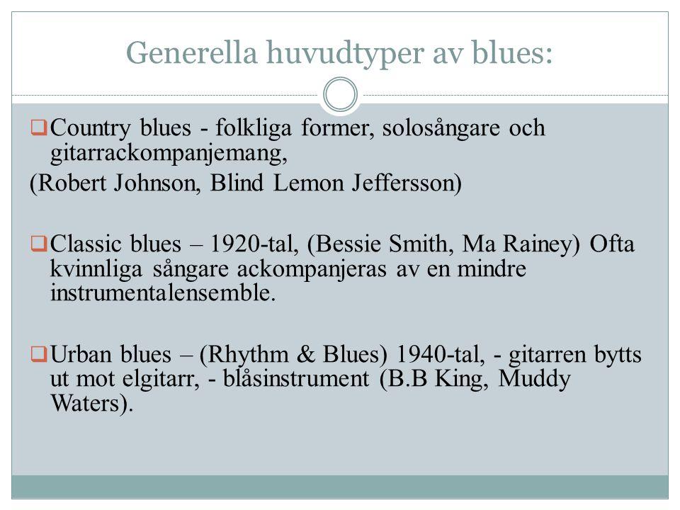 Generella huvudtyper av blues: