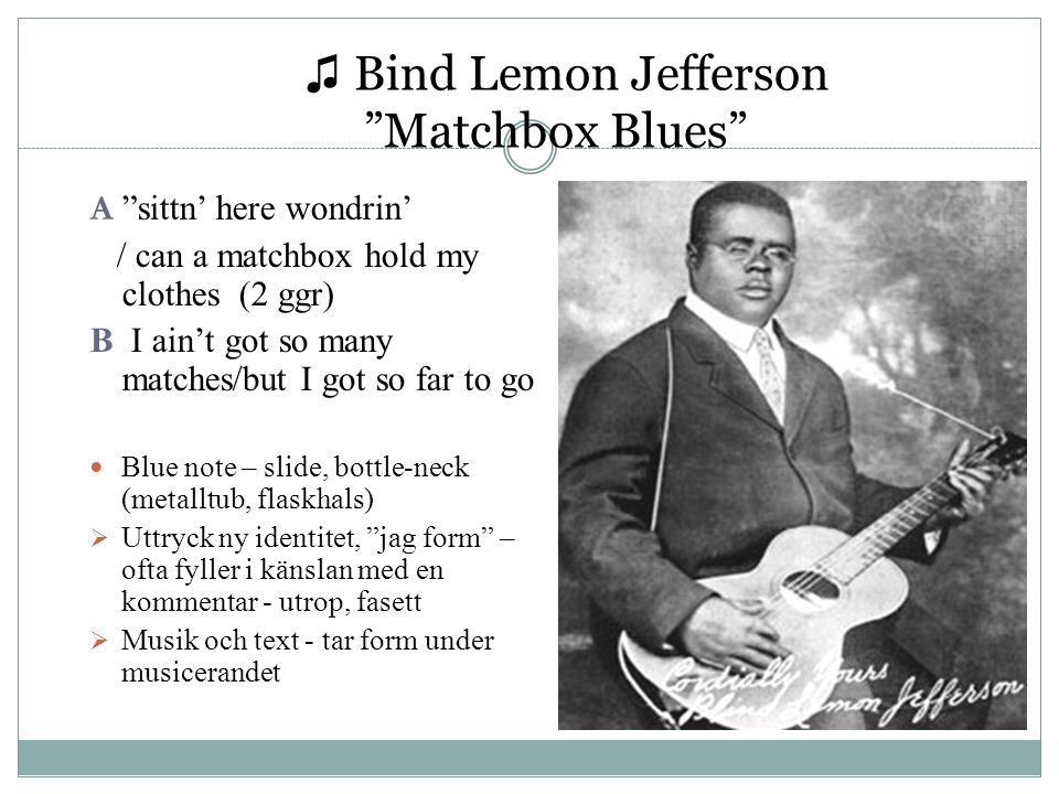 ♫ Bind Lemon Jefferson Matchbox Blues