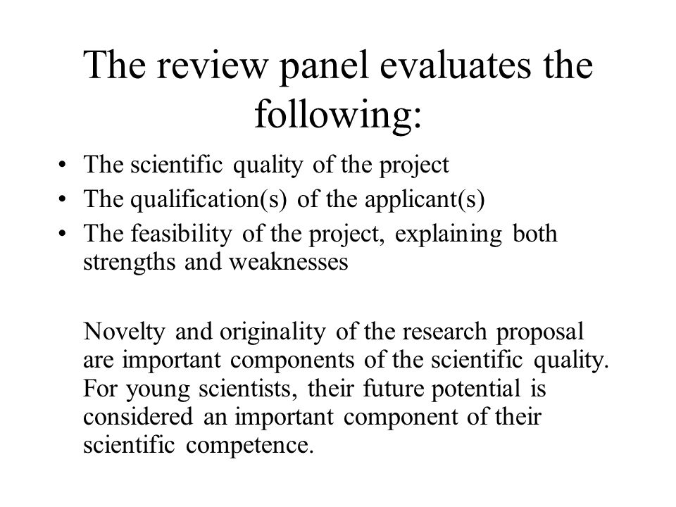The review panel evaluates the following: