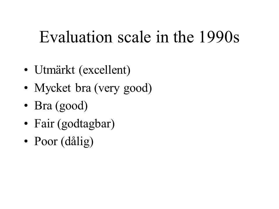 Evaluation scale in the 1990s